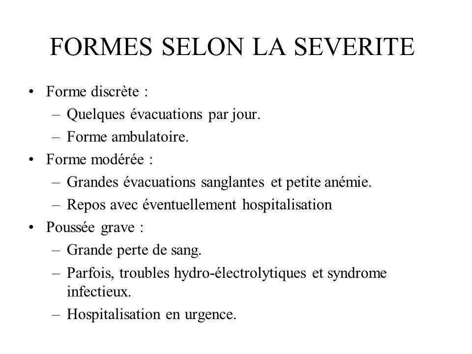 FORMES SELON LA SEVERITE Forme discrète : –Quelques évacuations par jour.