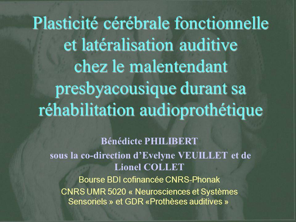 Plasticité cérébrale fonctionnelle et latéralisation auditive chez le malentendant presbyacousique durant sa réhabilitation audioprothétique Bénédicte