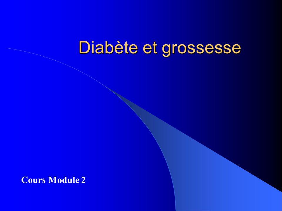 Diabète et grossesse Cours Module 2