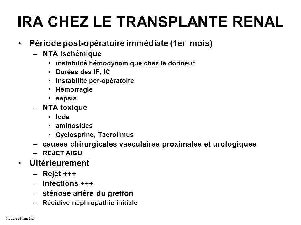 Module 14 item 252 IRA CHEZ LE TRANSPLANTE RENAL Période post-opératoire immédiate (1er mois) –NTA ischémique instabilité hémodynamique chez le donneu