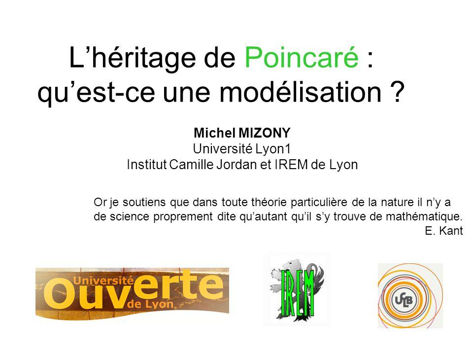 Michel MIZONY Université Lyon1 Institut Camille Jordan et IREM de Lyon Or je soutiens que dans toute théorie particulière de la nature il ny a de scie