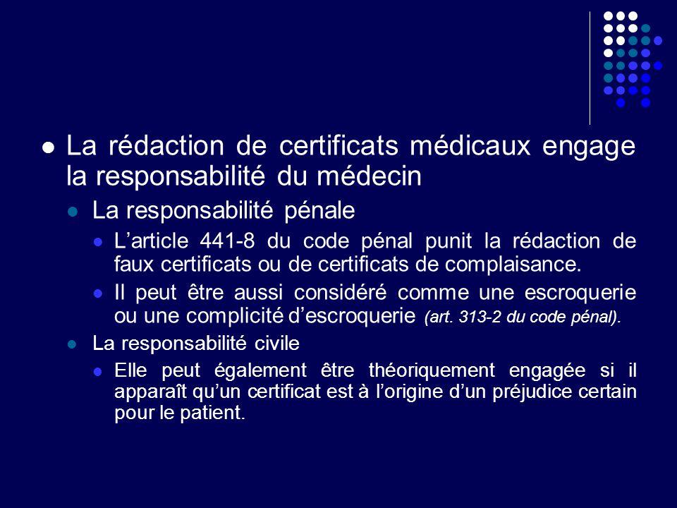 La rédaction de certificats médicaux engage la responsabilité du médecin La responsabilité pénale Larticle 441-8 du code pénal punit la rédaction de f