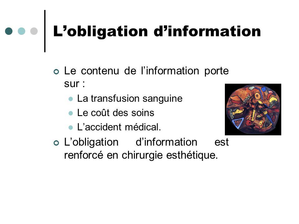 Lobligation dinformation Le contenu de linformation porte sur : La transfusion sanguine Le coût des soins Laccident médical. Lobligation dinformation
