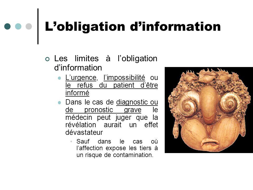 Lobligation dinformation Les limites à lobligation dinformation Lurgence, limpossibilité ou le refus du patient dêtre informé Dans le cas de diagnosti