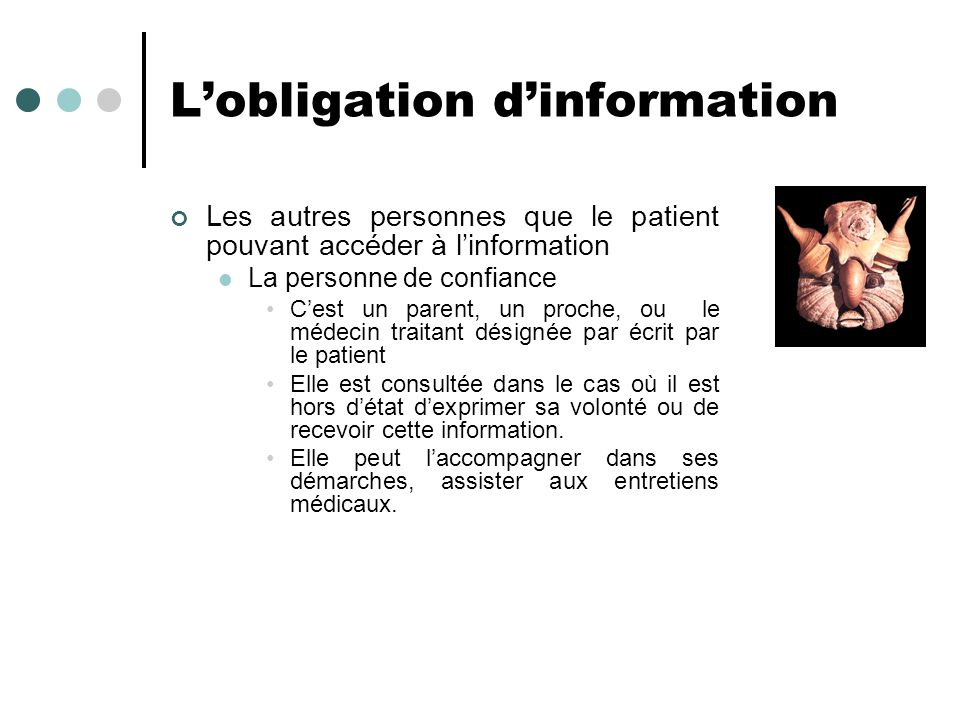 Lobligation dinformation Les autres personnes que le patient pouvant accéder à linformation La personne de confiance Cest un parent, un proche, ou le