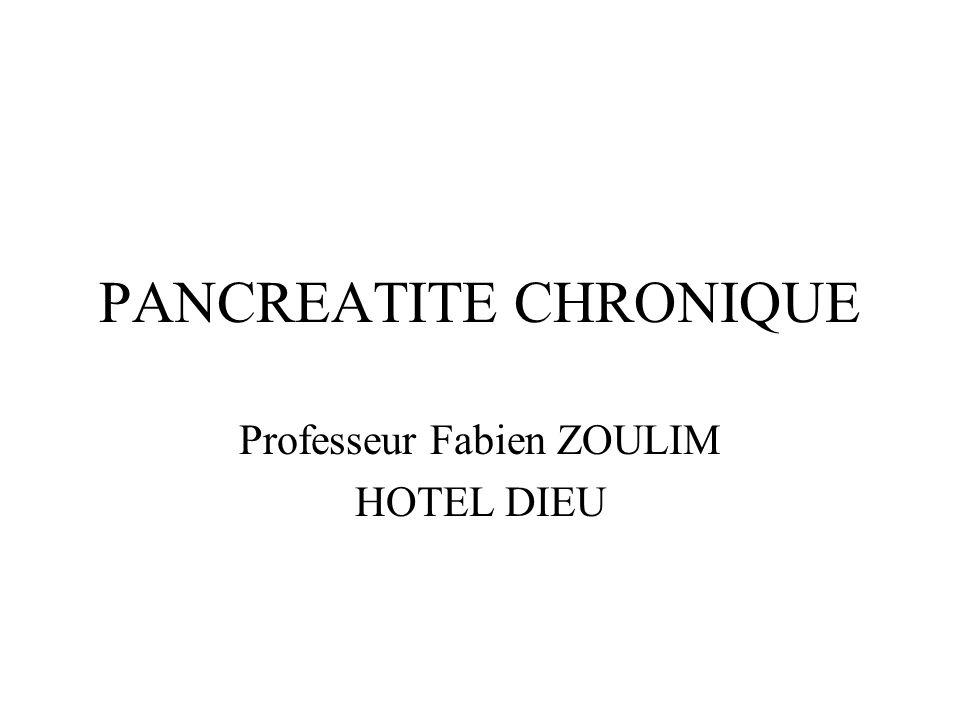 PANCREATITE CHRONIQUE Professeur Fabien ZOULIM HOTEL DIEU