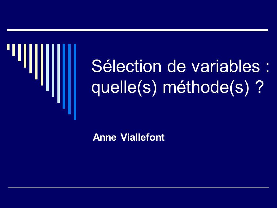 Sélection de variables : quelle(s) méthode(s) ? Anne Viallefont