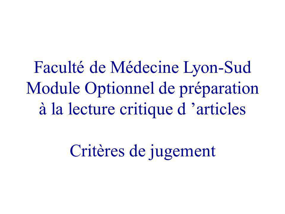 Faculté de Médecine Lyon-Sud Module Optionnel de préparation à la lecture critique d articles Critères de jugement