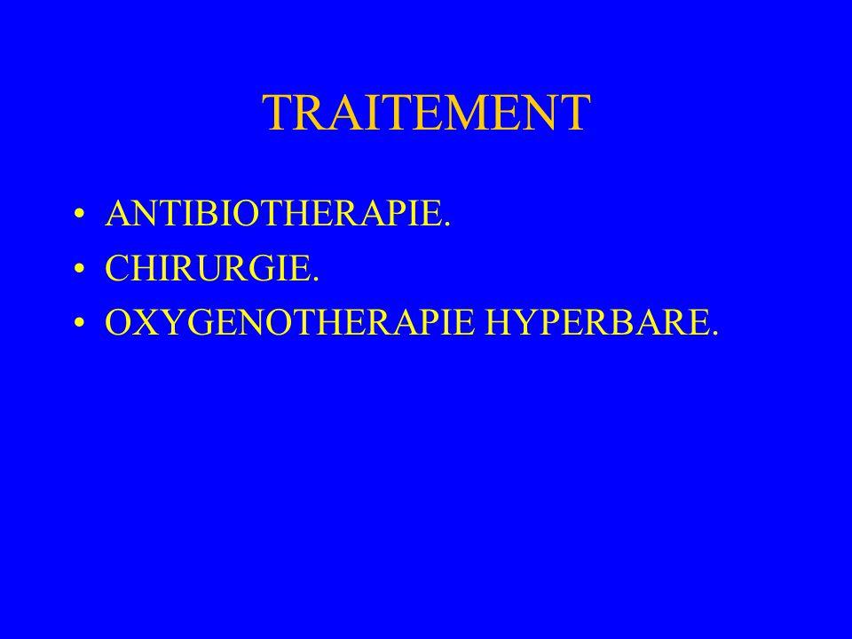 TRAITEMENT ANTIBIOTHERAPIE. CHIRURGIE. OXYGENOTHERAPIE HYPERBARE.