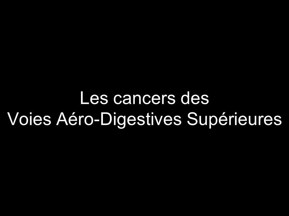 Les cancers des Voies Aéro-Digestives Supérieures