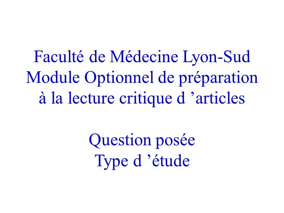 Faculté de Médecine Lyon-Sud Module Optionnel de préparation à la lecture critique d articles Question posée Type d étude