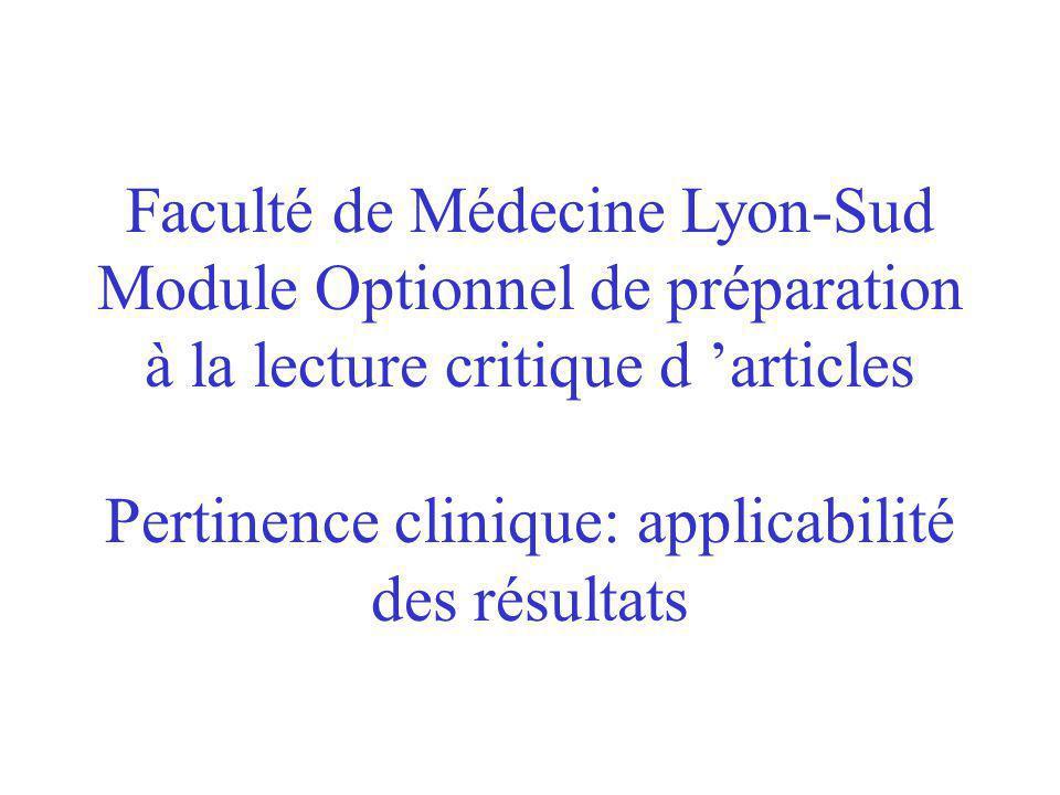 Faculté de Médecine Lyon-Sud Module Optionnel de préparation à la lecture critique d articles Pertinence clinique: applicabilité des résultats