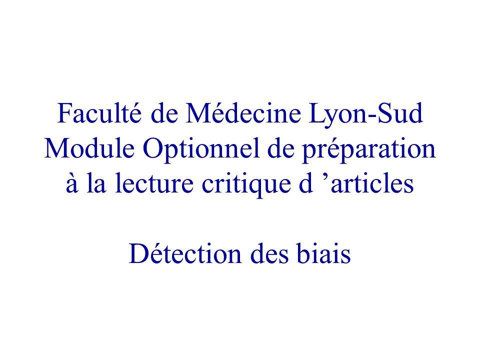Faculté de Médecine Lyon-Sud Module Optionnel de préparation à la lecture critique d articles Détection des biais