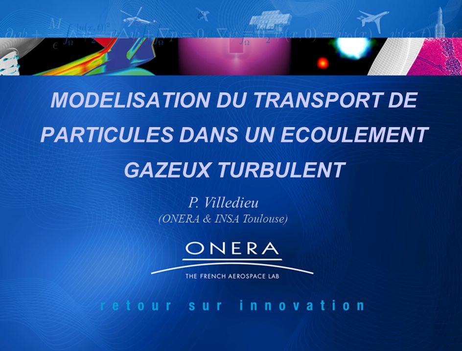 MODELISATION DU TRANSPORT DE PARTICULES DANS UN ECOULEMENT GAZEUX TURBULENT P.