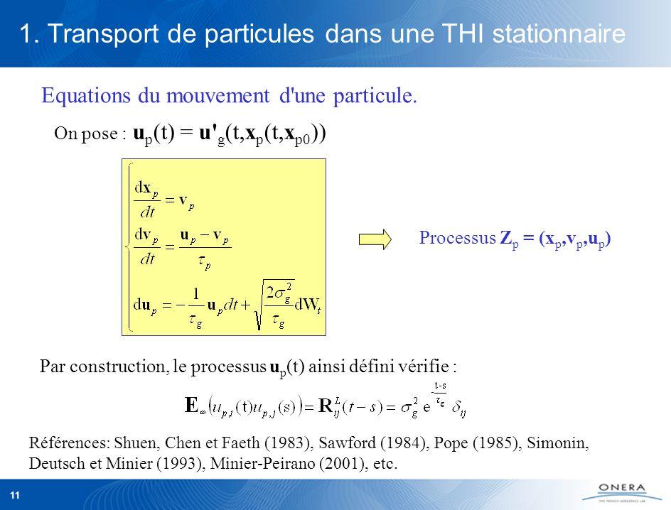 11 1. Transport de particules dans une THI stationnaire Equations du mouvement d une particule.