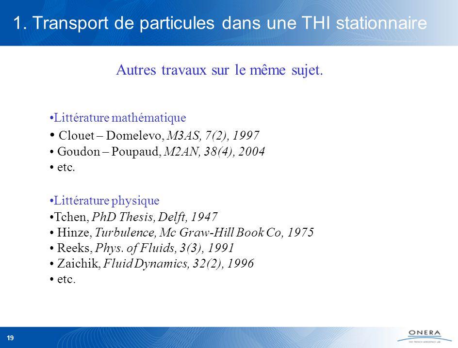 19 1. Transport de particules dans une THI stationnaire Autres travaux sur le même sujet.