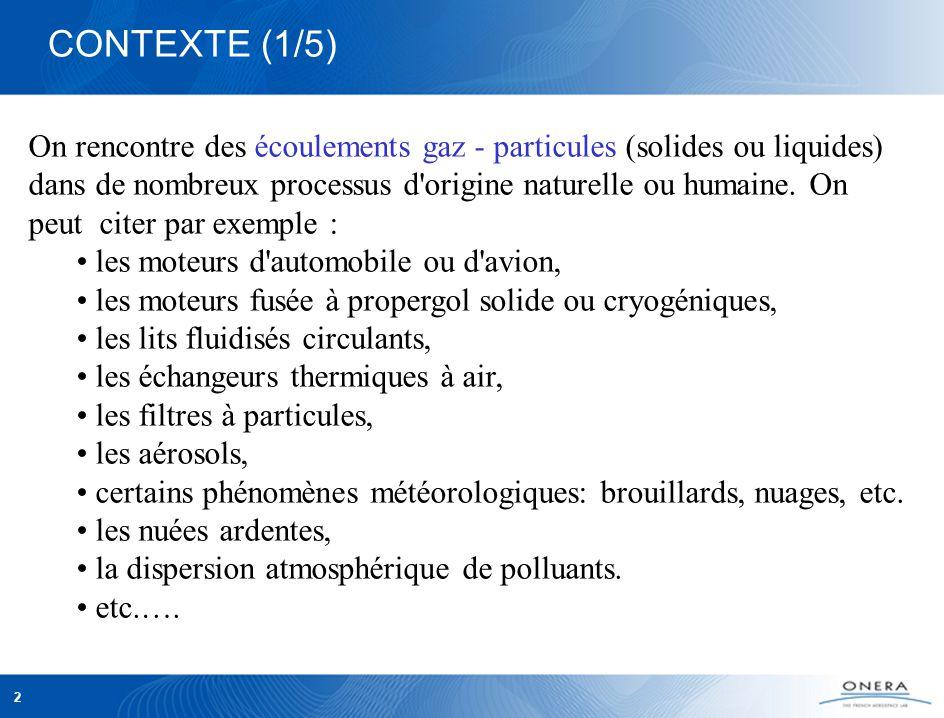 2 CONTEXTE (1/5) On rencontre des écoulements gaz - particules (solides ou liquides) dans de nombreux processus d origine naturelle ou humaine.