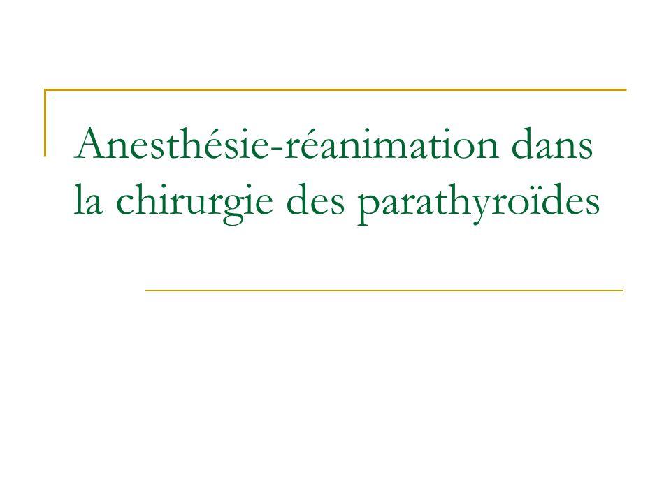 Anesthésie-réanimation dans la chirurgie des parathyroïdes