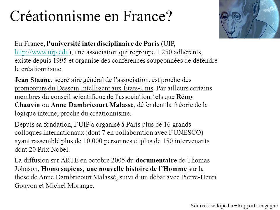 Créationnisme en France? En France, l'université interdisciplinaire de Paris (UIP, http://www.uip.edu), une association qui regroupe 1 250 adhérents,