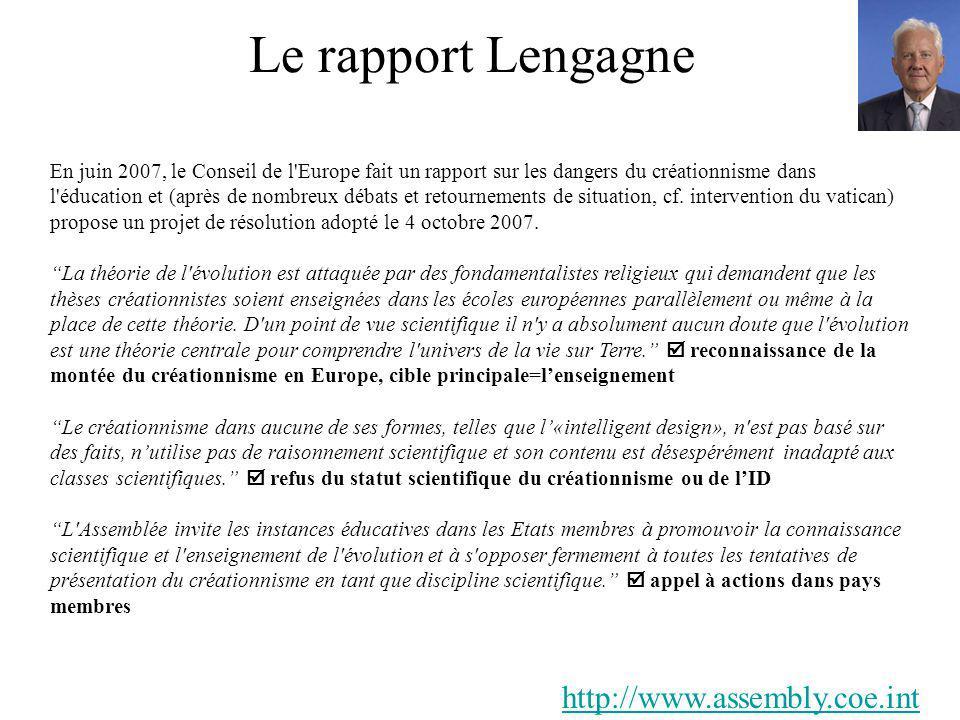 Le rapport Lengagne En juin 2007, le Conseil de l'Europe fait un rapport sur les dangers du créationnisme dans l'éducation et (après de nombreux débat