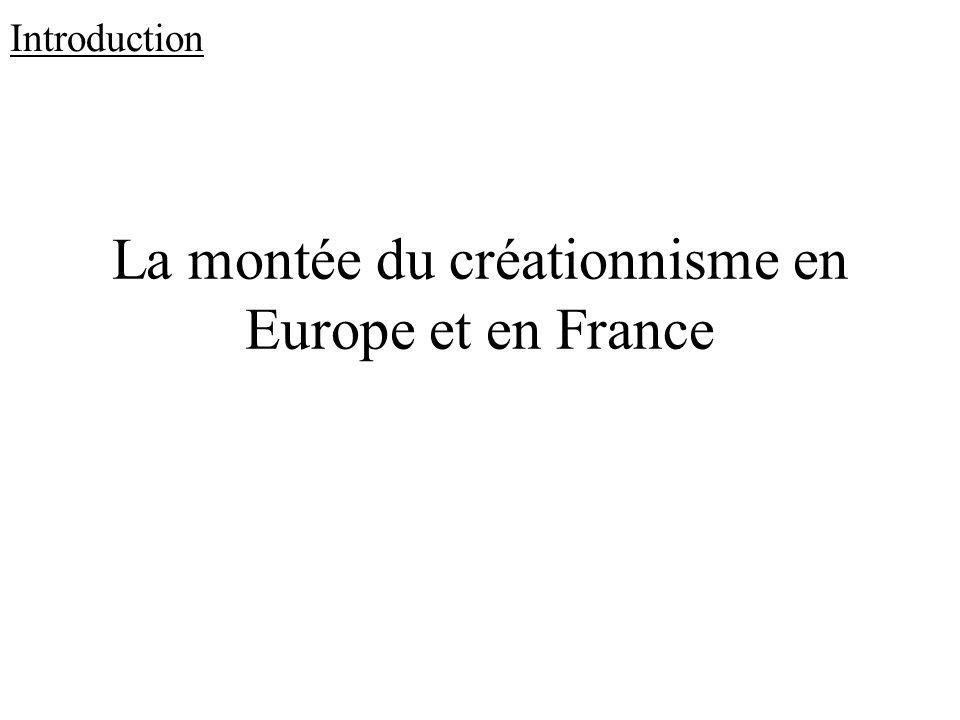 La montée du créationnisme en Europe et en France Introduction