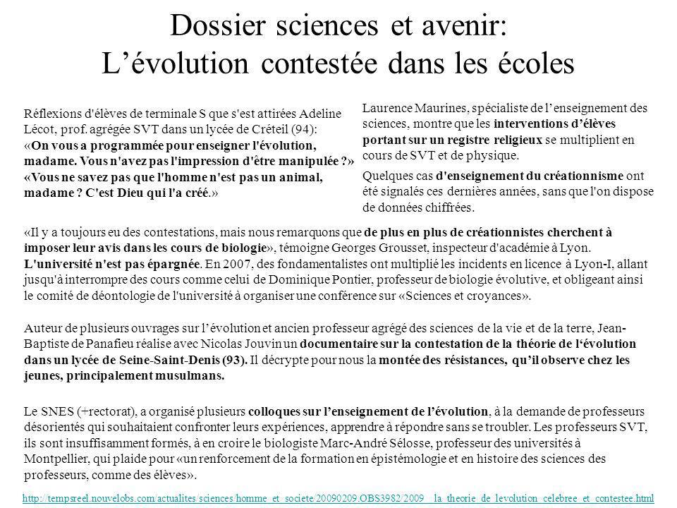 Dossier sciences et avenir: Lévolution contestée dans les écoles Réflexions d élèves de terminale S que s est attirées Adeline Lécot, prof.