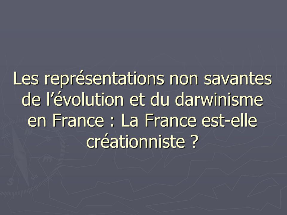 Les représentations non savantes de lévolution et du darwinisme en France : La France est-elle créationniste ?