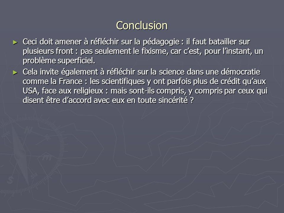 Conclusion Cela invite également à réfléchir sur la science dans une démocratie comme la France : les scientifiques y ont parfois plus de crédit quaux