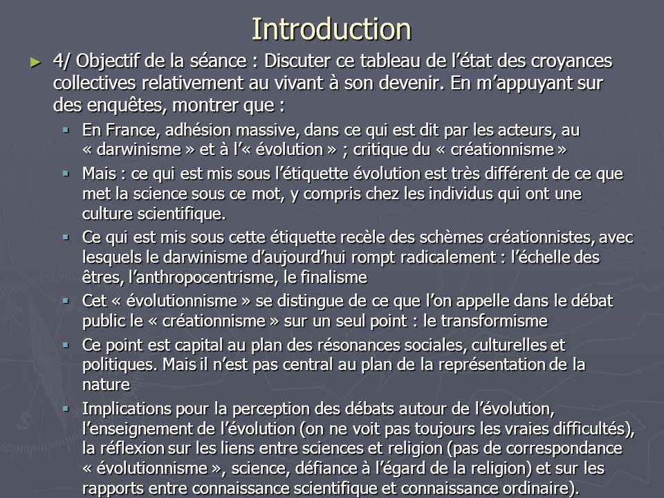 Introduction 4/ Objectif de la séance : Discuter ce tableau de létat des croyances collectives relativement au vivant à son devenir. En mappuyant sur