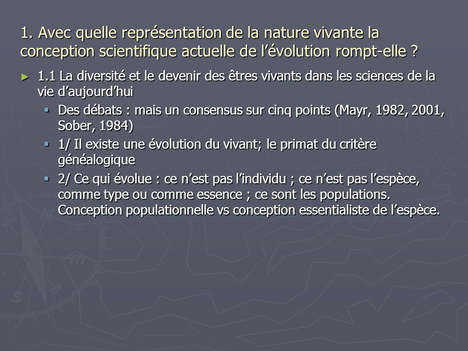 1. Avec quelle représentation de la nature vivante la conception scientifique actuelle de lévolution rompt-elle ? 1.1 La diversité et le devenir des ê