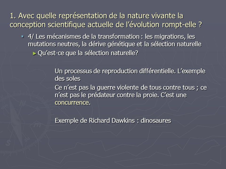 1. Avec quelle représentation de la nature vivante la conception scientifique actuelle de lévolution rompt-elle ? 4/ Les mécanismes de la transformati