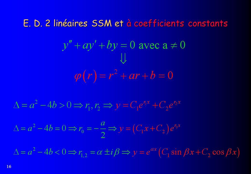 16 E. D. 2 linéaires SSM et à coefficients constants