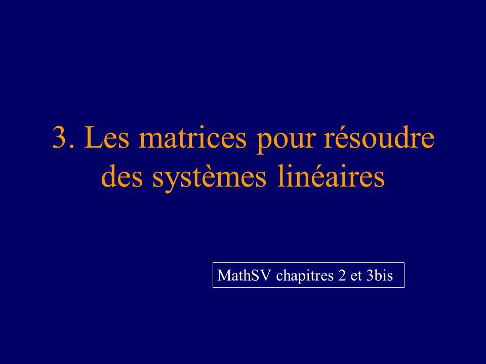 3. Les matrices pour résoudre des systèmes linéaires MathSV chapitres 2 et 3bis