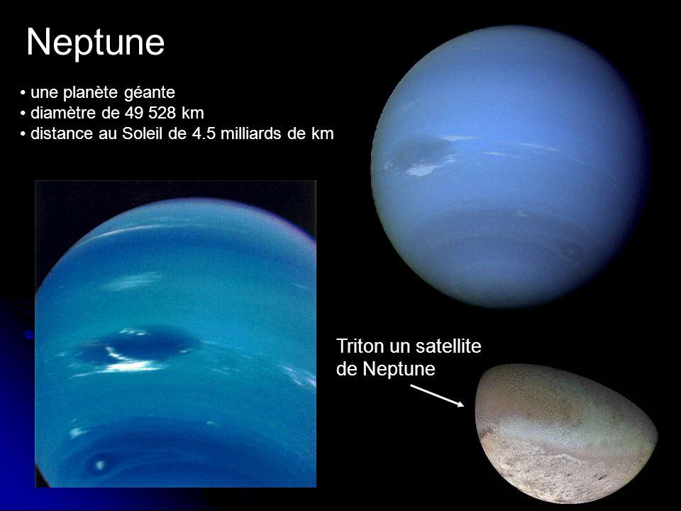Neptune une planète géante diamètre de 49 528 km distance au Soleil de 4.5 milliards de km Triton un satellite de Neptune