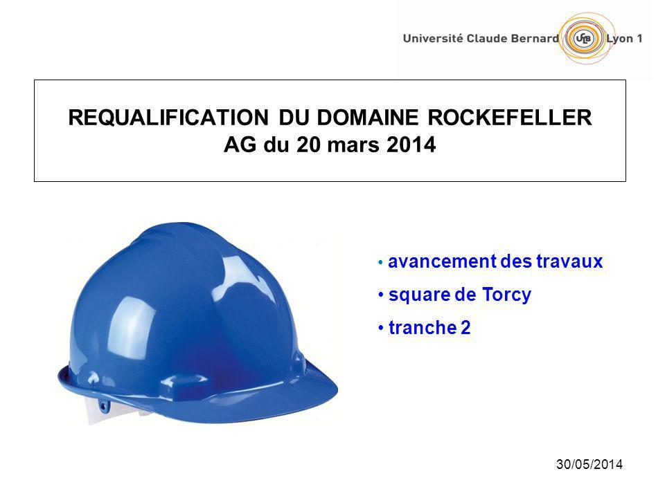 30/05/2014 REQUALIFICATION DU DOMAINE ROCKEFELLER AG du 20 mars 2014 avancement des travaux square de Torcy tranche 2
