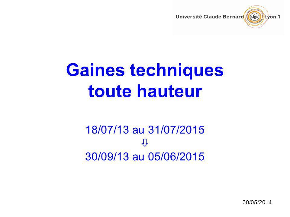 Gaines techniques toute hauteur 18/07/13 au 31/07/2015 30/09/13 au 05/06/2015
