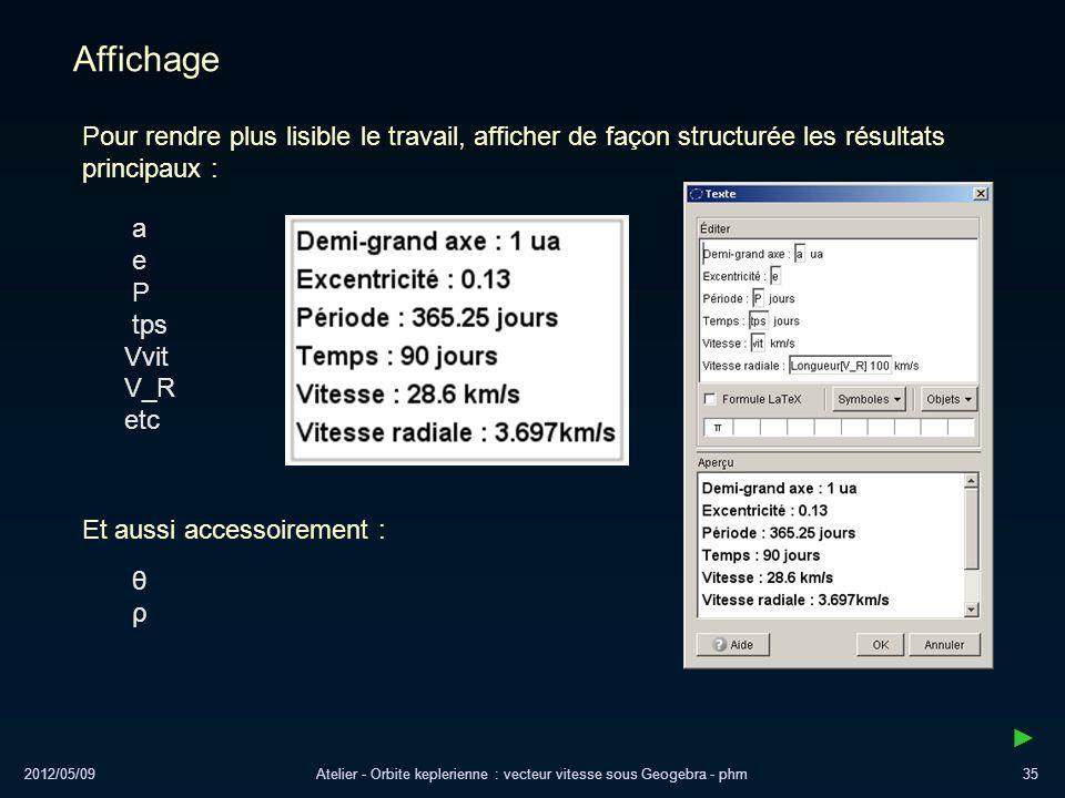 2012/05/09Atelier - Orbite keplerienne : vecteur vitesse sous Geogebra - phm35 Pour rendre plus lisible le travail, afficher de façon structurée les r