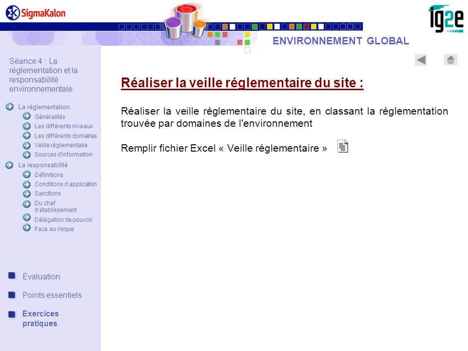 ENVIRONNEMENT GLOBAL Réaliser la veille réglementaire du site : Réaliser la veille réglementaire du site, en classant la réglementation trouvée par do