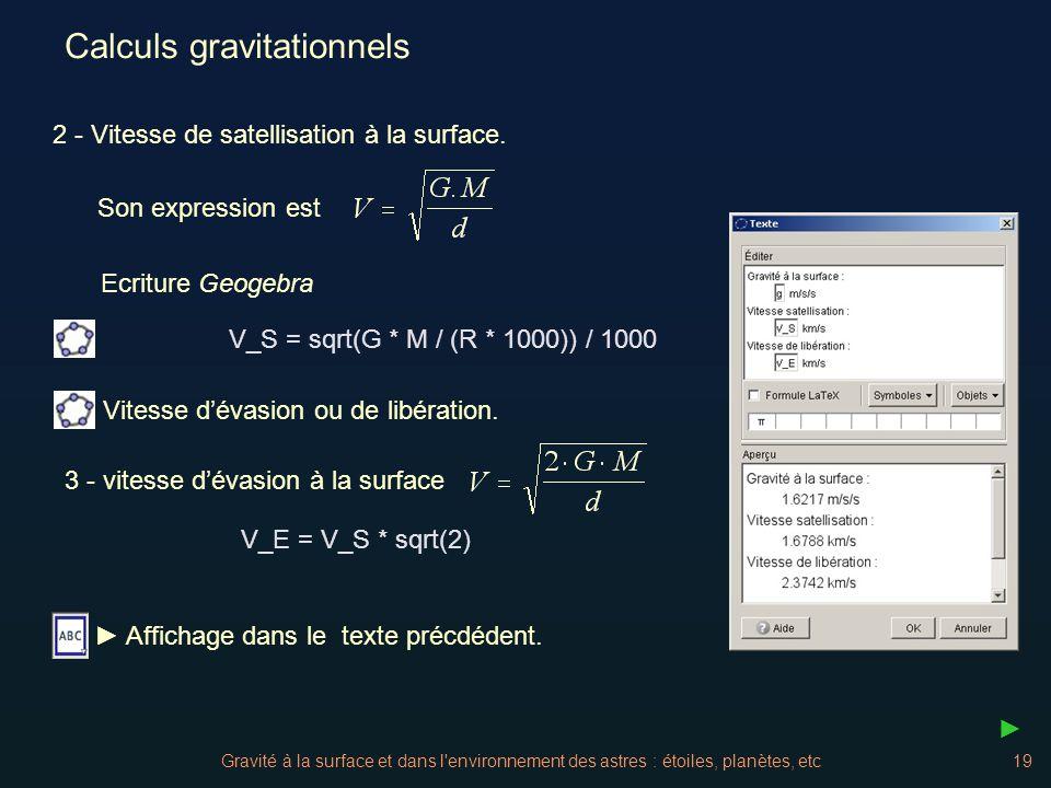 Gravité à la surface et dans l'environnement des astres : étoiles, planètes, etc19 Calculs gravitationnels 2 - Vitesse de satellisation à la surface.