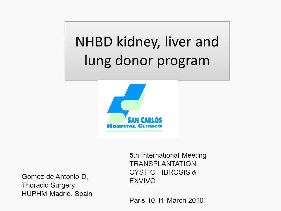 NHBD kidney, liver and lung donor program Gomez de Antonio D, Thoracic Surgery HUPHM Madrid.