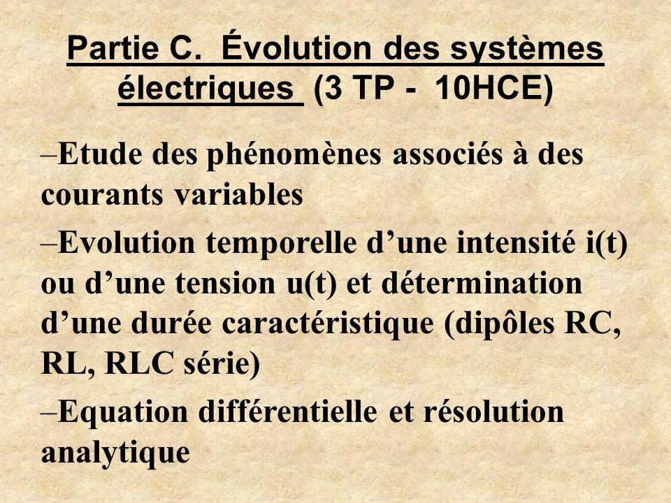 C.Evolution de systèmes électriques (3TP – 10HCE) 1 TP 2HCE Dipôle RC C.1.