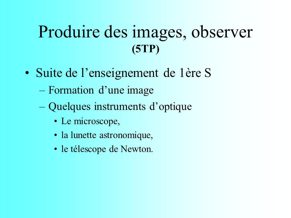 A- Produire des images, observer ( 5 séquences de 2 heures) Séquence 1 A1.