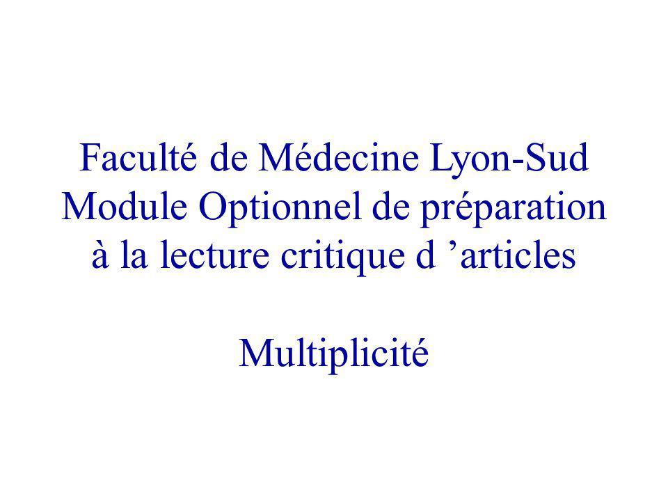 Faculté de Médecine Lyon-Sud Module Optionnel de préparation à la lecture critique d articles Multiplicité