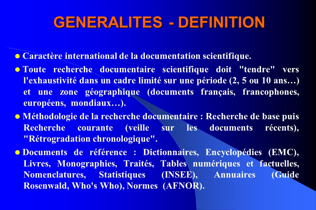 GENERALITES - DEFINITION Caractère international de la documentation scientifique. Toute recherche documentaire scientifique doit