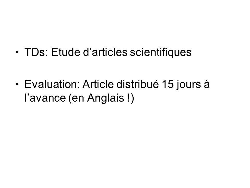 TDs: Etude darticles scientifiques Evaluation: Article distribué 15 jours à lavance (en Anglais !)