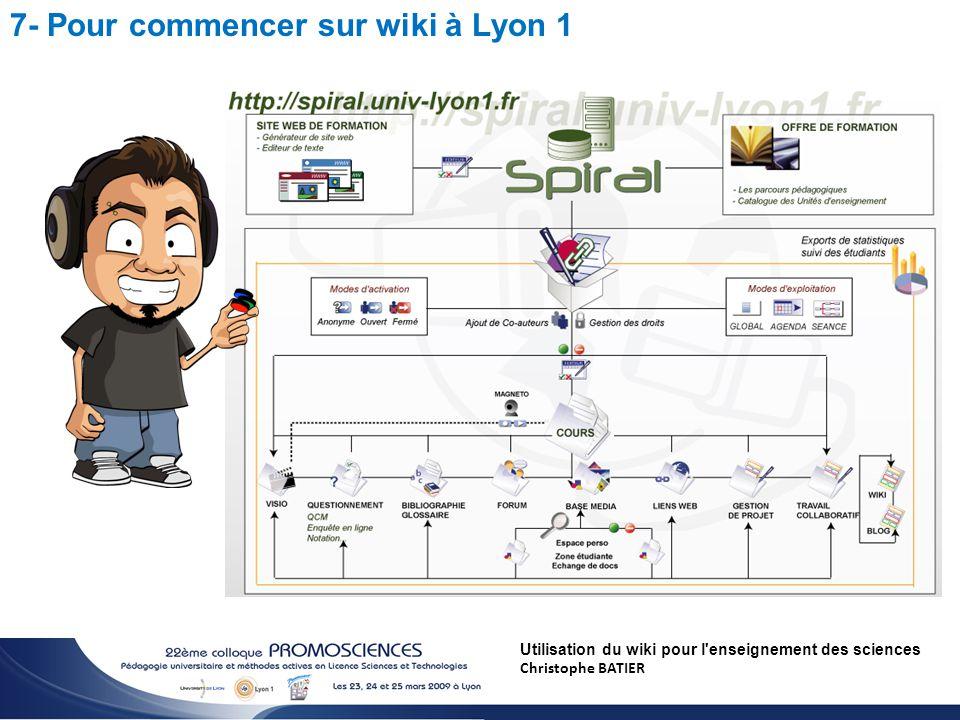 Utilisation du wiki pour l enseignement des sciences Christophe BATIER 7- Pour commencer sur wiki à Lyon 1