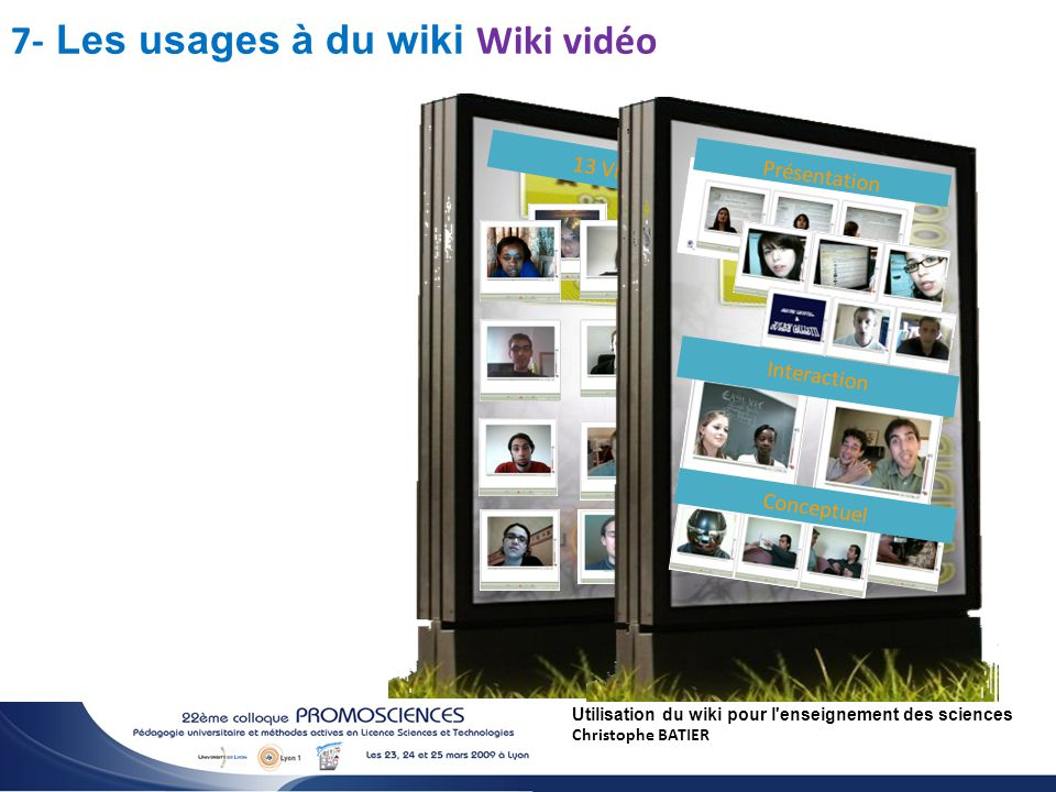 Utilisation du wiki pour l enseignement des sciences Christophe BATIER 2.0 He 13 Vidéos2 7- Les usages à du wiki Wiki vidéo Présentation Interaction Conceptuel