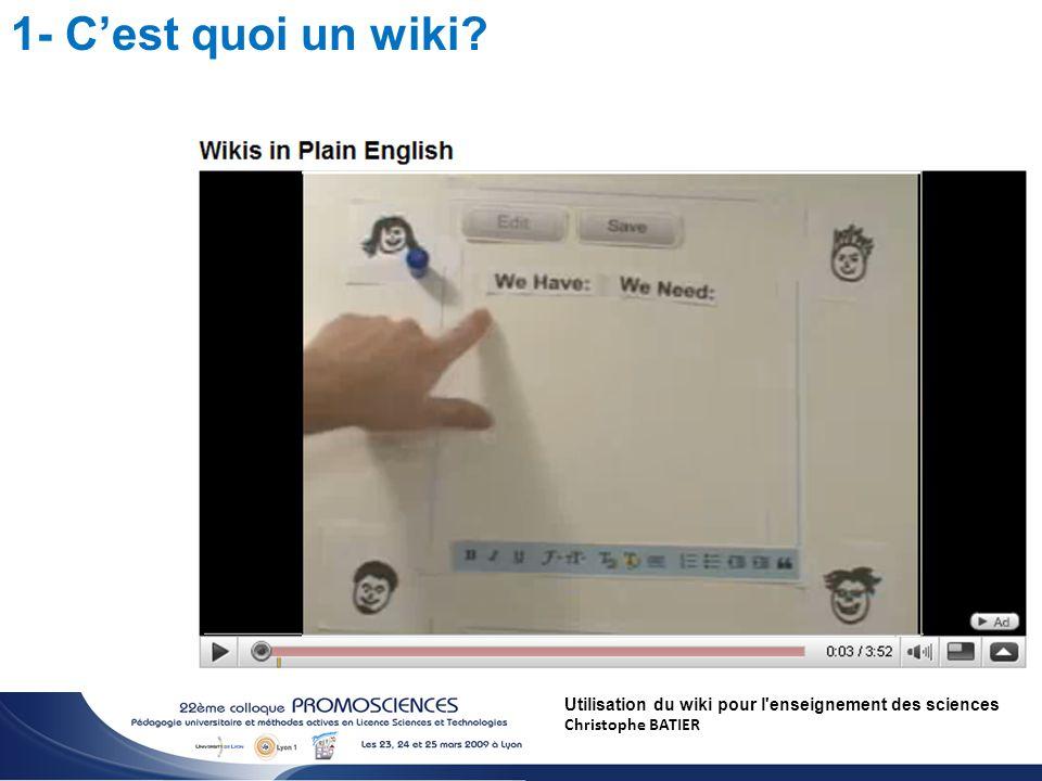 Utilisation du wiki pour l enseignement des sciences Christophe BATIER 1- Cest quoi un wiki