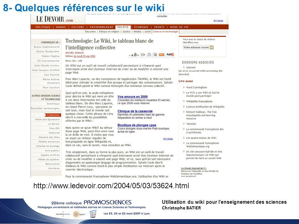 Utilisation du wiki pour l enseignement des sciences Christophe BATIER http://www.ledevoir.com/2004/05/03/53624.html 8- Quelques références sur le wiki