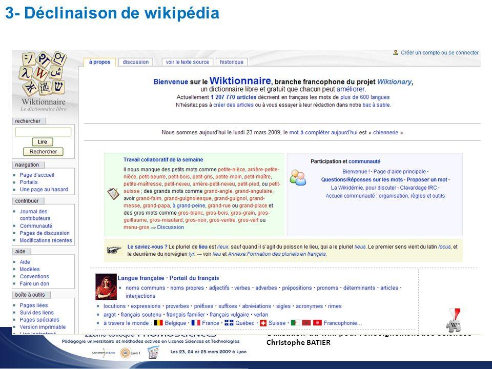 Utilisation du wiki pour l enseignement des sciences Christophe BATIER 3- Déclinaison de wikipédia